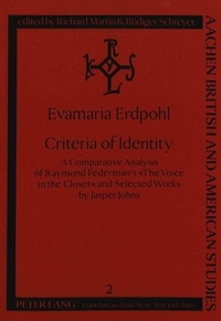 """Evamaria Erdpohl - Criteria of Identity - A Comparative Analysis of Raymond Federman's The Voice in the Closet and Selected Works by Jasper Johns""""."""