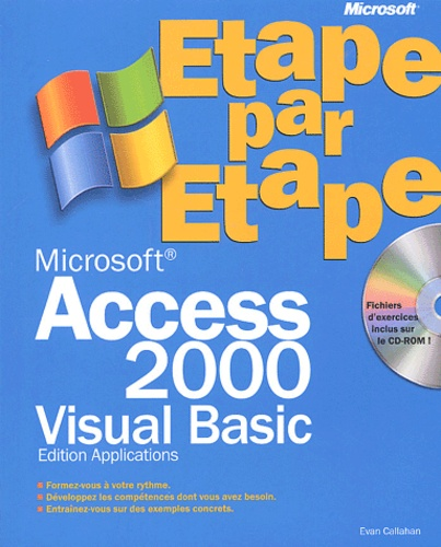 Evan Callahan - Access 2000 Visual Basic - Edition applications, avec CD-ROM.