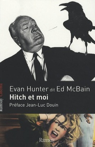 Evan Hunter et Ed McBain - Hitch et moi.