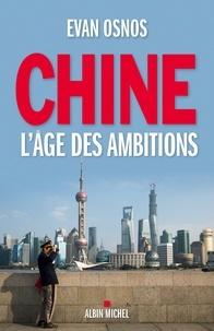 Evan Osnos - Chine, l'âge des ambitions.