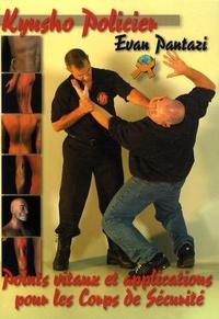 Evan Pantazi - Kyusho Jitsu policier - Programme de points vitaux pour les corps de sécurité et les forces de l'ordre.