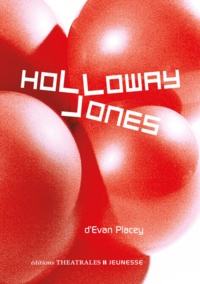 Evan Placey - Holloway Jones.