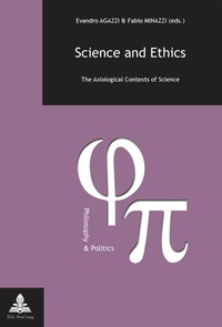 Evandro Agazzi et Fabio Minazzi - Science and Ethics - The Axiological Contexts of Science.