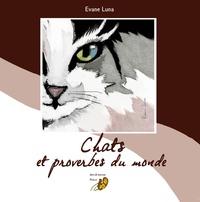Evane Luna - Chats et proverbes du monde.