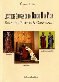 Deedr.fr Les trois épouses du roi Robert II le Pieux - Suzanne, Berthe & Constance Image