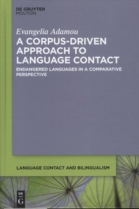 Evangelia Adamou - A Corpus-Driven Approach to Language Contact - Endangered Languages in a Comparative Perspective.