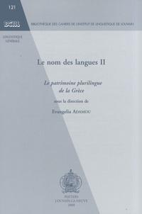 Evangelia Adamou - Le nom des langues - Tome 2, Le patrimoine plurilingue de la Grèce.