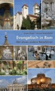 Evangelisch in Rom - Der etwas andere Reiseführer mit Stadtplan.