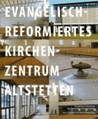 Evangelisch-reformiertes Kirchenzentrum Altstetten - Erneuerung und Erweiterung.