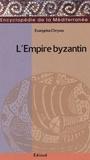 Evangelos Chrysos - L'Empire byzantin - 565-1025.