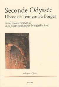 Evanghélia Stead - Seconde Odyssée - Ulysse de Tennyson à Borges.