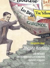 Evanghélia Stead - Sisyphe heureux - Les revues artistiques et littéraires. Approches et figures.