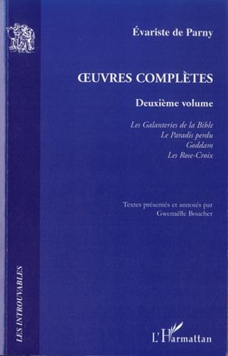 Oeuvres complètes. Volume 2, Les Galanteries de la Bible ; Le Paradis perdu ; Goddam ; Les Rose-Croix