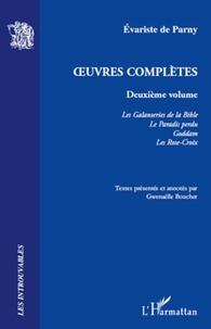 Evariste de Parny - Oeuvres complètes - Volume 2, Les Galanteries de la Bible ; Le Paradis perdu ; Goddam ; Les Rose-Croix.