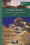 Evariste Huc - L'Empire chinois - Souvenirs d'un voyage en Chine Tome 1.