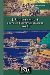 Evariste Huc - L'empire chinois - Souvenirs d'un voyage en Chine Tome 2.