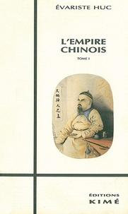 Evariste Huc - L'Empire chinois - Tome 1.
