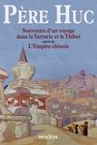 Evariste Huc - Souvenirs d'un voyage dans la Tartarie et le Thibet pendant les années 1844, 1845 et 1846 - Suivis de L'Empire chinois.