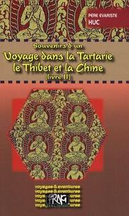 Evariste Huc - Souvenirs d'un voyage dans la Tartarie, le Thibet et la Chine pendant les années 1844, 1845 et 1846 - Tome 2.