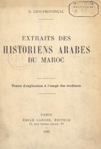 Evariste Lévi-Provençal - Extraits des historiens arabes du Maroc - Textes d'explication, à l'usage des étudiants.