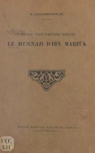 Evariste Lévi-Provençal - Un nouveau texte d'histoire mérinide : Le Musnad d'Ibn Marzuk.
