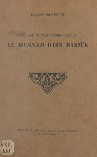 Un nouveau texte d'histoire mérinide : Le Musnad d'Ibn Marzuk