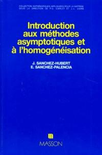 Evariste Sanchez-Palencia et Jacqueline Sanchez-Hubert - Introduction aux méthodes asymptotiques et à l'homogénéisation - Application à la mécanique des milieux continus.