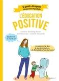 Guide des parents imparfaits : Education positive.