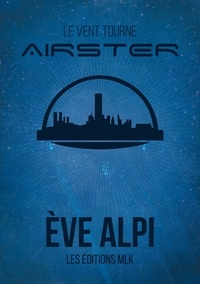 Eve Alpi - Airster Tome 1 : Le vent tourne.