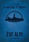 Eve Alpi - Airster, Tome 1.