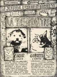 Eve Andreani - Le journal d'Oscar et Grisette  : La rencontre.
