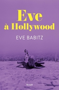 Eve Babitz - Eve à Hollywood.