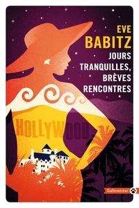 Eve Babitz - Jours tranquilles, brèves rencontres.