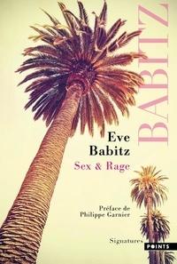 Eve Babitz - Sex & rage - Conseils à l'attention des jeunes demoiselles avides de prendre du bon temps.