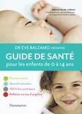 Eve Balzamo - Guide de santé pour les enfants de 0 à 14 ans.