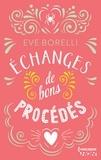 Eve Borelli - Echanges de bons procédés.