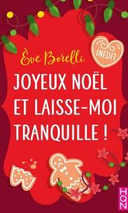 Eve Borelli - Joyeux Noël et laisse-moi tranquille !.