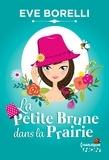 Eve Borelli - La Petite Brune dans la Prairie.