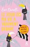 Eve Borelli - Le jour où ma vie a vraiment dérapé.