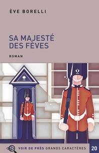Eve Borelli - Sa majesté des fèves.