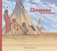 Eve Bunting et François Vincent - Cheyenne pour toujours.