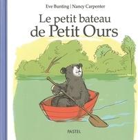 Eve Bunting et Nancy Carpenter - Le petit bateau de Petit Ours.