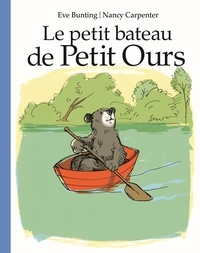 Eve Bunting - Le petit bateau de Petit Ours.