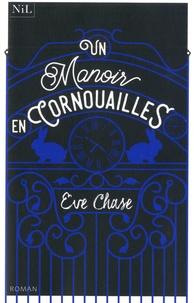 Eve Chase - Un manoir en Cornouailles.