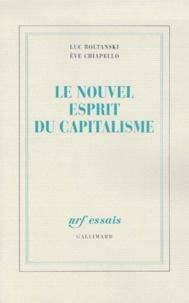 Eve Chiapello et Luc Boltanski - Le nouvel esprit du capitalisme.