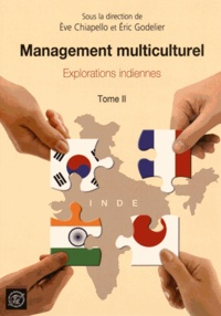 Eve Chiapello et Eric Godelier - Management multiculturel - Tome 2, Explorations indiennes.