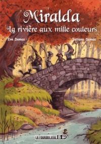 Eve Domas et Tatiana Domas - La rivière aux mille couleurs.