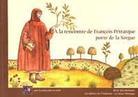 Eve Duperray - A la rencontre de François Pétrarque, poète de la Sorgue.