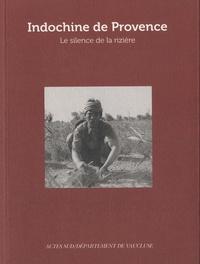 Eve Duperray - Indochine de Provence - Le silence de la rizière.