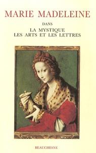 Eve Duperray - Marie Madeleine - Dans la mystique, les arts et les lettres Actes du colloque international Avignon 20-21-22 juillet 1988.